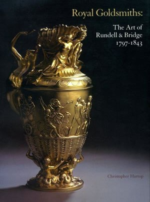 Royal Goldsmiths: The Art of Rundell & Bridge
